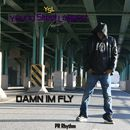 Damn I'm Fly cover art