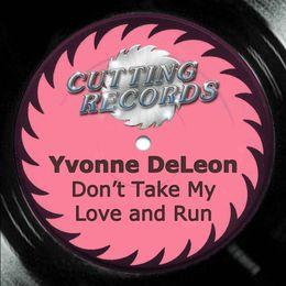 Don't Take My Love & Run (Take This Dub And Run) cover art